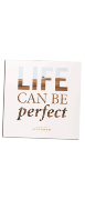 """Bollinger Bog """"Life Can Be Perfect"""""""